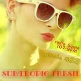 Ron Sky - Subtropic Fresh Radioshow (Episode 83)