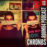 R84 PODCAST13: CHRONOS | room84.ch