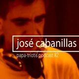 Jose Cabanillas Papa-triotis Podcast #2