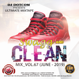 DJ DOTCOM_SWAGG & CLEAN_DANCEHALL_MIX_VOL.67 (JUNE - 2019)
