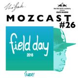 MOZCAST 26 - Live from Field Day NYD (80's mix)
