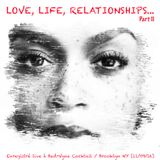 Love, Life, Relationships...Part II