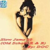 The Music Room's Slow Jams 10 (Old School R & B) - By: DOC (12.12.14)