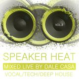 SPEAKER HEAT VOLUME 3 - MIXED LIVE BY DALE CASA