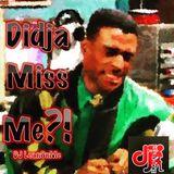 Didja Miss Me?1 (Pt. 1)