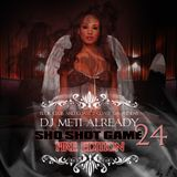 Sho Shot Game 24 By The Fire Edition Slow Jam Mix by @DJMETIALREADY