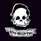 Dead Mexican Radio - Temporada 01 Programa 11