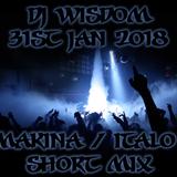 Dj Wisdom - 31st Jan 2018 - Makina / Italo Mix