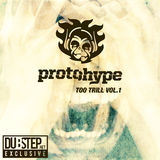"Dubstep.NET Exclusive Mix: Protohype Presents - ""Too Trill"""