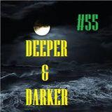 DEEPER & DARKER #55