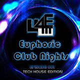 Euphoric Club Nights  Ep. 001 (Tech House Edition)