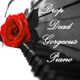 Drop Dead Gorgeous Piano