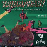 TRIUMPHANT (B SIDE) (Compiled & Mixed by Funk Avy feat. Ronthug)