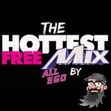 ALL EGO ETHAN PAGE & DJ LITTLE FEVER PRESENT - THE HOTTEST FREE MIX