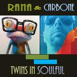 Franco Rana & Lorenzo Carbone : Twins in Soulful
