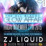 Black & Glow Affair -Zj Liquid & @Fiyahkidd  live in Rochestor New York 11.27.2015