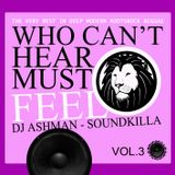 Who Can't Hear Must Feel Vol.3
