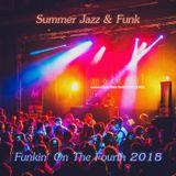 Summer Jazz & Funk - Funkin' On The Fourth 2018
