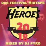 HEROES FESTIVAL 2018 MIXTAPE by DJ PyRo - Deutschrap only!