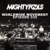 Mightyfools - Worldwide Movement - Episode 035