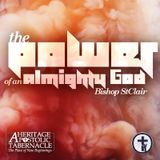 5-14-17 The Power of an Almighty God - Bishop StClair