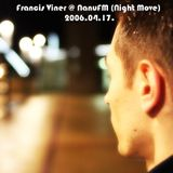 Francis Viner @ NanuFM (Night Move) 2006-04-17