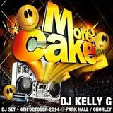 DJ Kelly G @ MORE CAKE / Park Hall / Chorley ( 4th October 2014 )