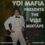 YO! MAFIA PRESENTS - THE VIBE MIXTAPE