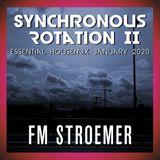 FM STROEMER - Synchronous Rotation Part II of II Essential Housemix January 20202 www.fmstroemer.de