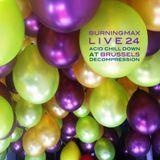 Burningmax Live :: Acid Chill Down Brussels Decompression