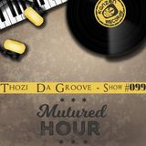 Thozi Da Groove - Matured Hour #99
