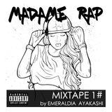 Emeraldia Ayakashi - Madame Rap Mixtape #1