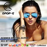 Summer Special Super Mix  Best of Deep House Sessions Music Chillout Music Mix 04-07-18  by Drop G