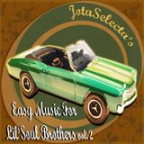 Jota Selecta - Easy Music for Lil' Soul Brothers vol.2
