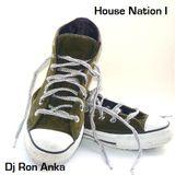 House Nation I by Dj Ron Anka
