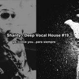 Shanty - Deep Vocal House #19