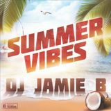 Summer Vibes Mixed By Jamie B