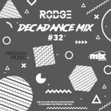 DECADANCE WITH RODGE - MIX FM - SET #32 (WPM #130)