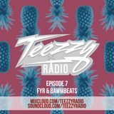 Teezzy Radio Ep.7 (Mastered By. Zicram) Feat. FYR & Bawmbeats