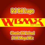 DJ Gil Lugo -WBMX Classic Old School 2 HR Mix