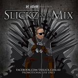 DJ SLICK presents SLICKZ MIX 2014