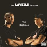The Larizzle Throwback - The Neptunes [Full Mix]