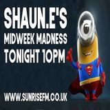 DJ SHAUN.E Midweek Madness Live @ Sunrisefm 19.06.2019 22.00-00.00