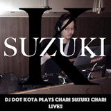 DJ DOT KOTA - PLAYS CHARI SUZUKI CHARI LIVE!! / DEC 2015
