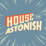 House to Astonish Episode 154 - Swearing and Trainers