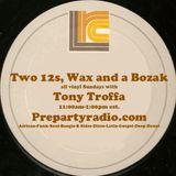 Two 12s, Wax and a Bozak with Tony Troffa 3-11-18 Edition