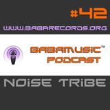 BABAMUSIC Podcast #42 - Noise Tribe Live DJ Set