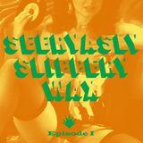 Seeryasly Slippery Wax Episode I