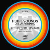 Hubie Sounds 104 - 27th Oct 2015