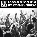 UNION 77 PODCAST EPISODE No. 01 BY KOZHEVNIKOV